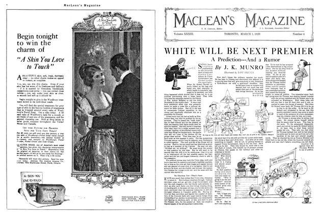 Article Preview: WHITE WILL BE NEXT PREMIER, MARCH 1ST 1920 1920   Maclean's
