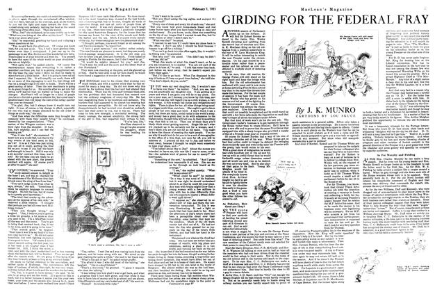 Article Preview: GIRDING FOR THE FEDERAL FRAY, February 1st, 1921 1921 | Maclean's