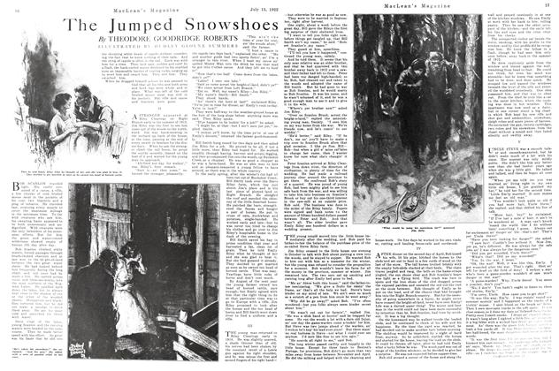 Article Preview: The Jumped Snowshoes, JULY 15TH 1922 1922 | Maclean's