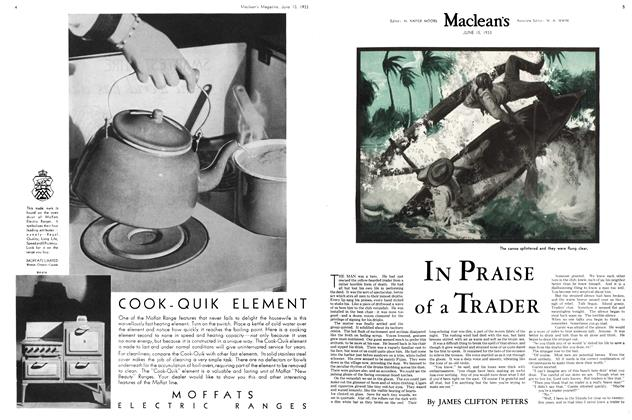 Article Preview: IN PRAISE of a TRADER, JUNE 1 5TH, 1933 1933 | Maclean's