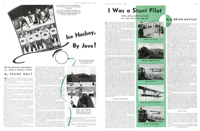 Article Preview: I Was a Stunt Pilot, March 1st, 1936 1936 | Maclean's