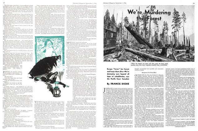 Article Preview: We're Mardering the Forest, September 1st, 1936 1936 | Maclean's