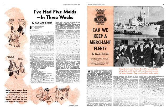 Article Preview: I've Had Five Maids —In Three Weeks, April 1945 | Maclean's