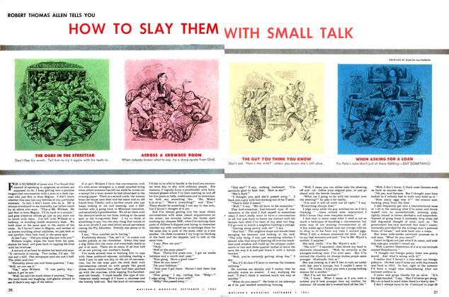 Article Preview: ROBERT THOMAS ALLEN TELLS YOU HOW TO SLAY THEM WITH SMALL TALK, September 1951 | Maclean's