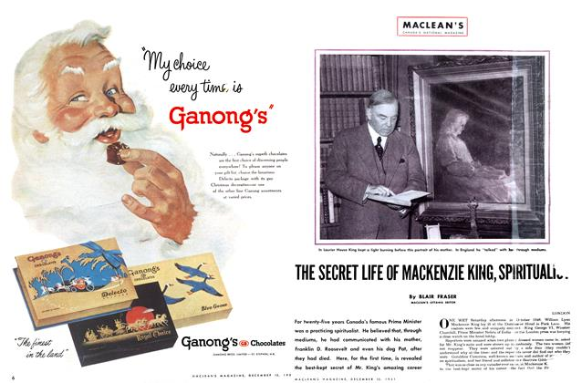 Article Preview: THE SECRET LIFE OF MACKENZIE KING, SPIRITUALIST, December 1951 | Maclean's