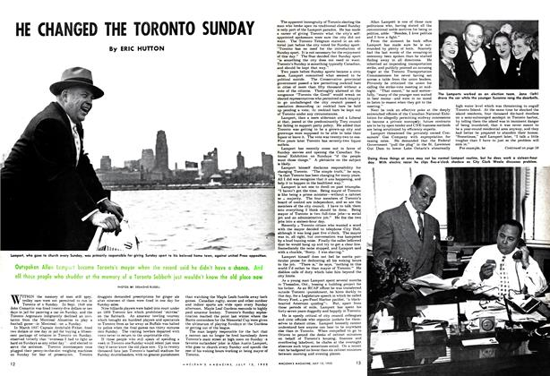 Article Preview: HE CHANGED THE TORONTO SUNDAY, July 1952 | Maclean's