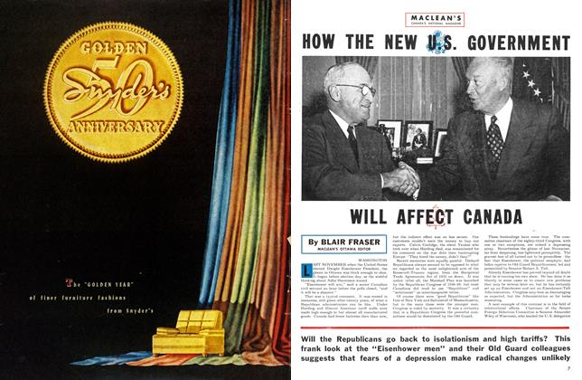 Article Preview: HOW THE NEW U.S. GOVERNMENT WILL AFFECT CANADA, February 1953   Maclean's