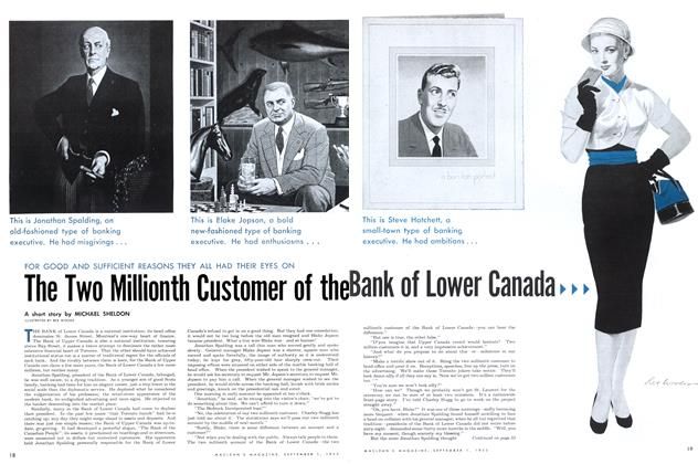 Article Preview: FOR GOOD AND SUFFICIENT REASONS THEY ALL HAD THEIR EYES ON The Two Millionth Customer of the Bank of Lower Canada, September 1953 | Maclean's
