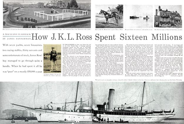 Article Preview: How J. K. L. Ross Spent Sixteen Millions, April 1955 | Maclean's