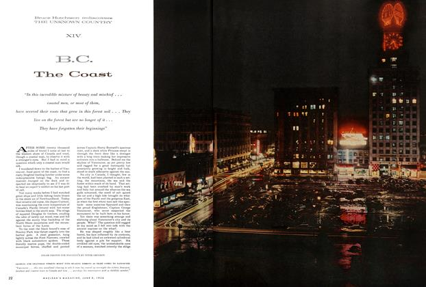 Article Preview: Bruce Hutchison rediscovers THE UNKNOWN COUNTRY XIV B.C. The Coast, June 1956 | Maclean's