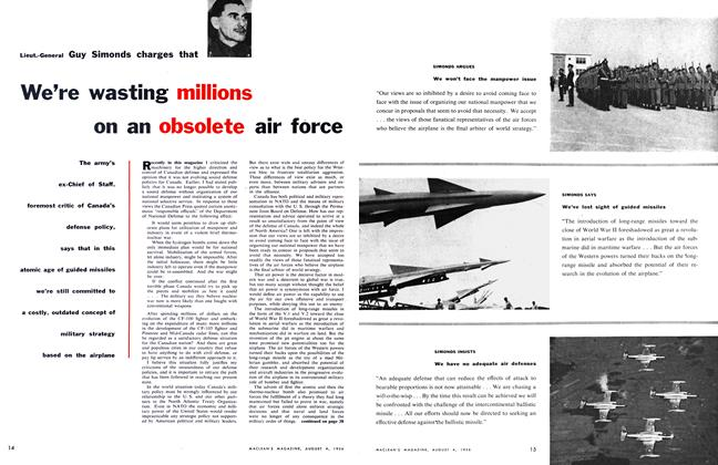 Article Preview: Lieut.-General Guy Simonds charges that We're wasting millions on an obsolete air force, August 1956 | Maclean's