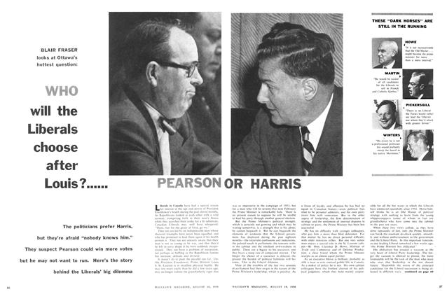 Article Preview: WHO will the Liberals choose after Louis?......, August 1956 | Maclean's