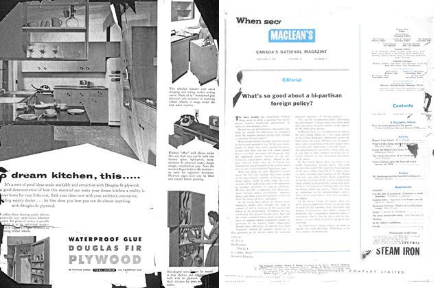 Article Preview: What's so good about a bi-partisan foreign policy?, January 1957 | Maclean's