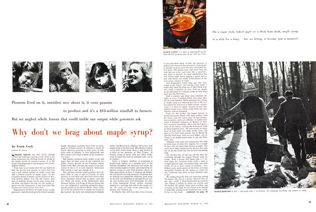 Article Preview: Why don't we brag about maple syrup?, March 1957 | Maclean's
