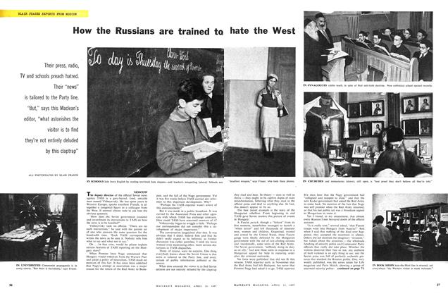 Article Preview: BLAIR FRASER REPORTS FROM MOSCOW How the Russians are trained to hate the West, April 1957 | Maclean's