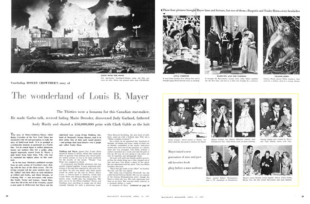 Article Preview: Concluding BOSLEY CROWTHER'S story of The wonderland of Louis B. Mayer, April 1957 | Maclean's