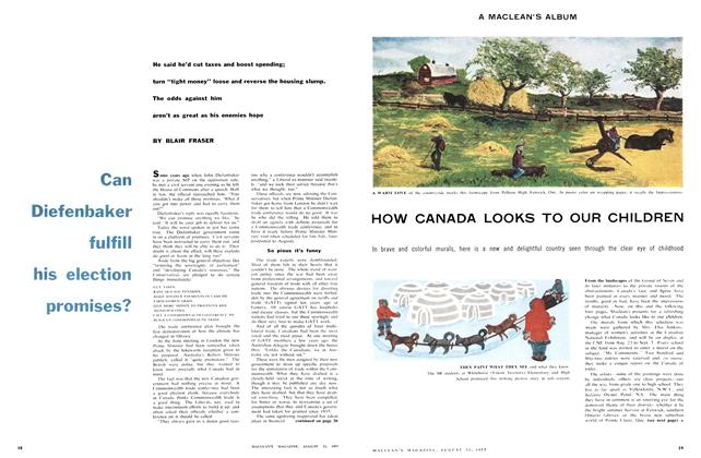 Article Preview: Can Diefenbaker fulfill his election promises?, August 1957 | Maclean's