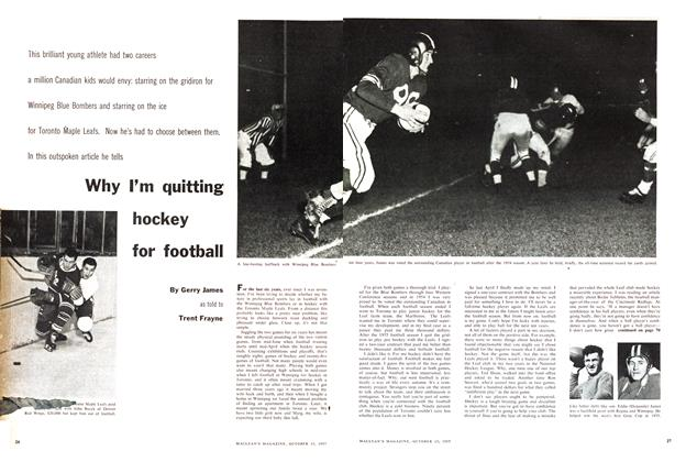 Article Preview: Why I'm quitting hockey for football, October 1957 | Maclean's