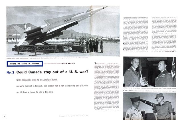 Article Preview: WHERE WE STAND IN DEFENSE. No. 3 Could canada stay out of a U. S. war?, December 1958 | Maclean's