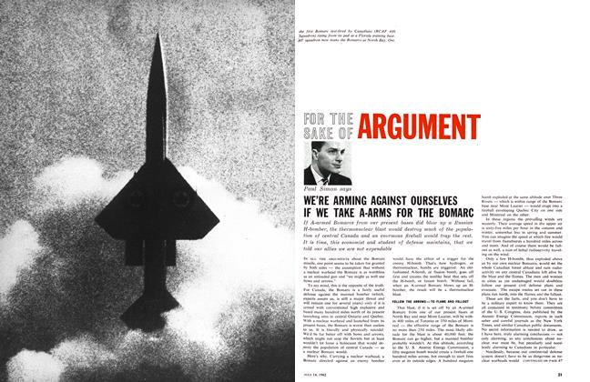 Article Preview: WE'RE ARMING AGAINST OURSELVES IF WE TAKE A-ARMS FOR THE BOMARC, July 1962 | Maclean's