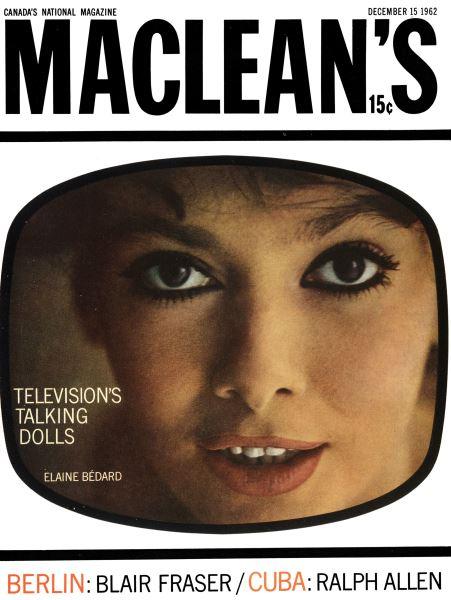 Issue: - December 1962   Maclean's