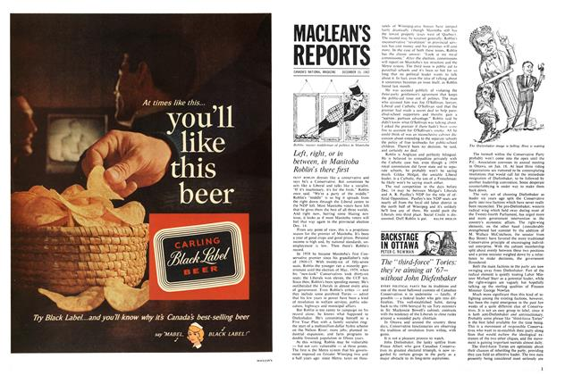 Article Preview: Left, right, or in between, Manitoba in Roblin's there first, December 1962 | Maclean's