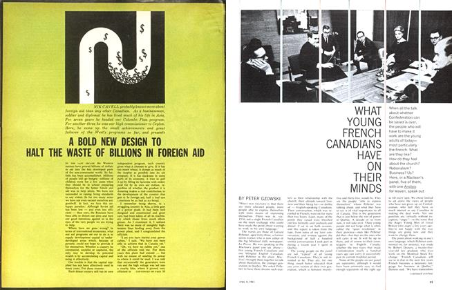 Article Preview: WHAT YOUNG FRENCH CANADIANS HAVE ON THEIR MINDS, April 1963 | Maclean's