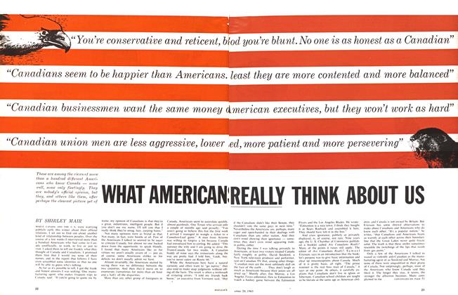 Article Preview: WHAT AMERICANS REALLY THINK ABOUT US, April 1963 | Maclean's