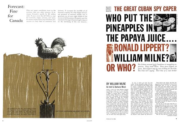 Article Preview: WHO PUT THE PINEAPPLES IN THE PAPAYA JUICE....RONALD LIPPERT?WILLIAM MILNE?OR WHO?, February 1964 | Maclean's