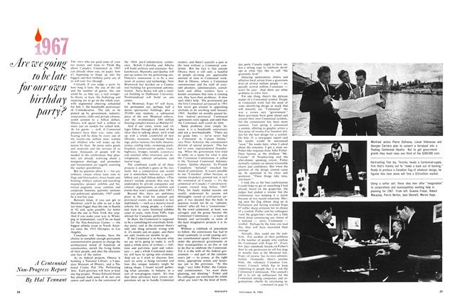 Article Preview: 1967 Are we going to be late for our own birthday party?, November 1964 | Maclean's