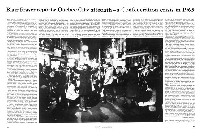 Article Preview: Blair Fraser reports: Quebec City after math-a Confederation crisis in 1965, December 1964 | Maclean's