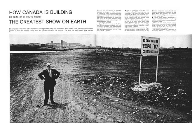 Article Preview: HOW CANADA IS BUILDING (in spite of all you've heard) THE GREATEST SHOW ON EARTH, August 1965 | Maclean's