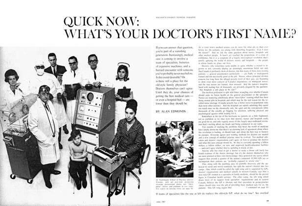 Article Preview: QUICK NOW: WHAT'S YOUR DOCTOR'S FIRST NAME?, April 1967 | Maclean's