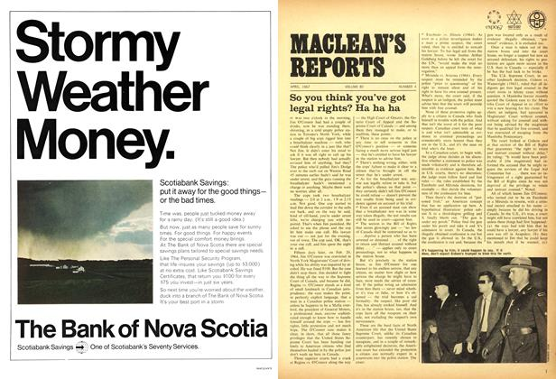 Article Preview: So you think you've got legal rights? Ha ha ha, April 1967 | Maclean's
