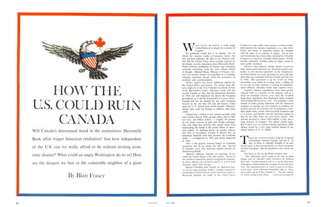 Article Preview: HOW THE U.S. COULD RUIN CANADA, May 1967 | Maclean's
