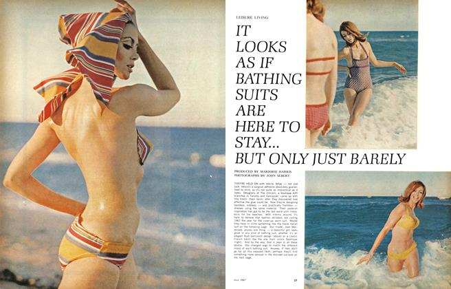 Article Preview: IT LOOKS AS IF BATHING SUITS ARE HERE TO STAY... BUT ONLY JUST BARELY, May 1967 | Maclean's