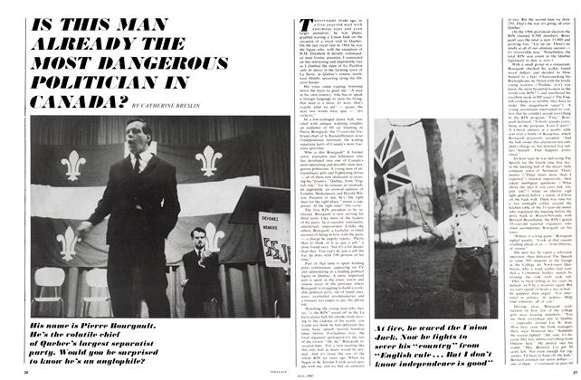 Article Preview: IS THIS MAN ALREADY THE MOST DANGEROUS POLITICIAN IN CANADA?, July 1967 | Maclean's