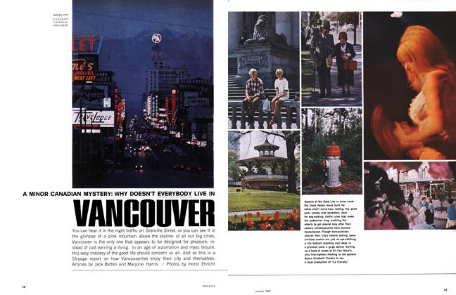 Article Preview: A MINOR CANADIAN MYSTERY: WHY DOESN'T EVERYBODY LIVE IN VANCOUVER, August 1967 | Maclean's