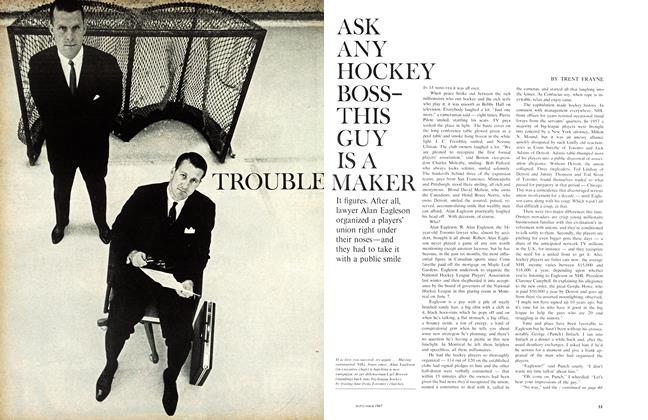 Article Preview: ASK ANY HOCKEY BOSS THIS GUY IS A TROUBLEMAKER, September 1967 | Maclean's