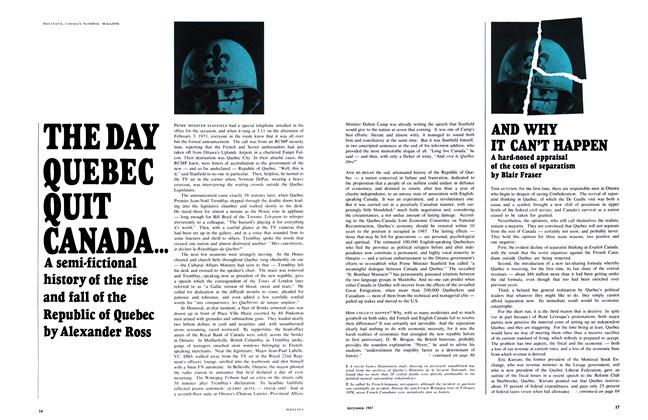 Article Preview: THE DAY QUEBEC QUIT CANADA..., December 1967 | Maclean's