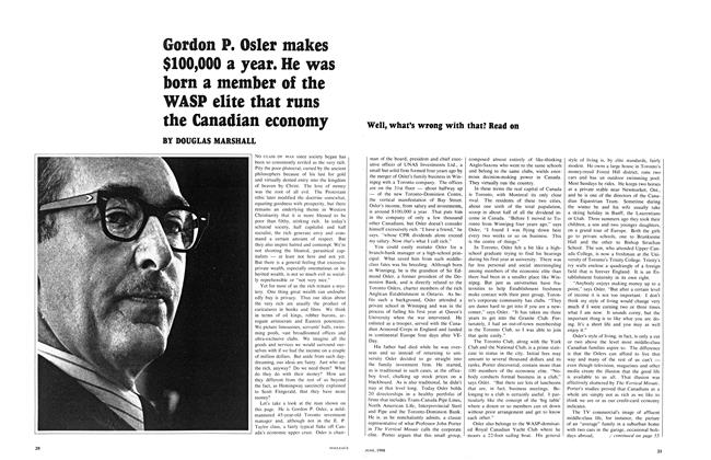 Article Preview: Gordon P. Osler makes $100,000 a year. He was born a member of the WASP elite that runs the Canadian economy, June 1968 | Maclean's