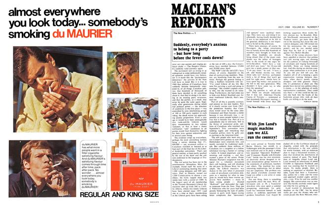 Article Preview: Suddenly, everybody's anxious to belong to a party — but how long before the fever cools down?, July 1968 | Maclean's
