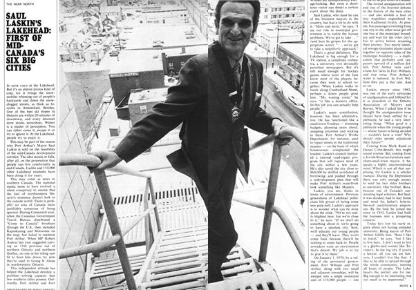 Article Preview: SAUL LASKIN'S LAKEHEAD: FIRST OF MIDCANADA'S SIX BIG CITIES, March 1969 | Maclean's