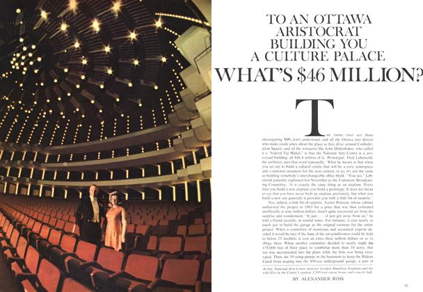 Article Preview: TO AN OTTAWA ARISTOCRAT BUILDING YOU A CULTURE PALACE WHAT'S $46 MILLION?, June 1969 | Maclean's