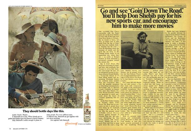 "Article Preview: Go and see ""Goin Down The Road"". You'll help Don Shebib pay for his new sports car, and encourage him to make more movies, September 1970 