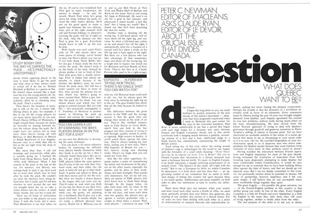 Article Preview: Question WHAT DOES QUEBEC WANT TO BE?, May 1971 | Maclean's