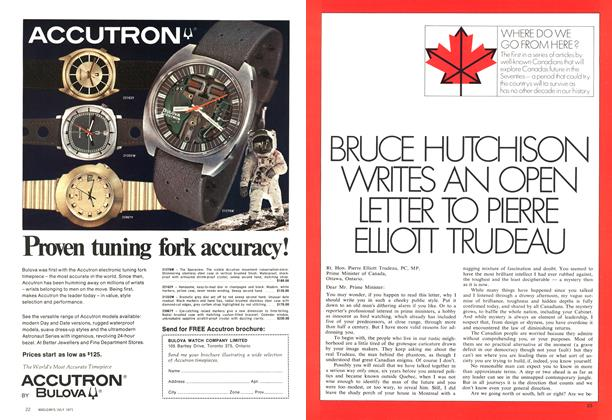 Article Preview: BRUCE HUTCHISON WRITES AN OPEN LETTER TO PIERRE ELLIOTT TRUDEAU, July 1971 | Maclean's