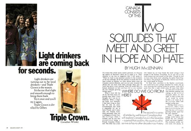 Article Preview: CANADA CONSISTS OF THIS TWO SOLITUDES THAT MEET AND GREET IN HOPE AND HATE, August 1971 | Maclean's