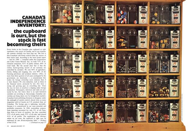 Article Preview: CANADA'S INDEPENDENCE INVENTORY: the cupboard is ours, but the stock is fast becoming theirs, December 1971 | Maclean's