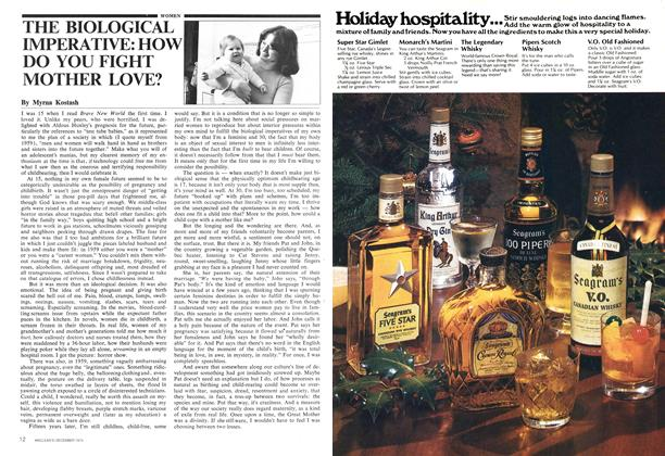 Article Preview: THE BIOLOGICAL IMPERATIVE: HOW DO YOU FIGHT MOTHER LOVE?, December 1974   Maclean's